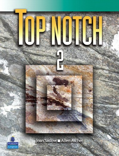 Top Notch 2 (International English for Today's: Joan M. Saslow,