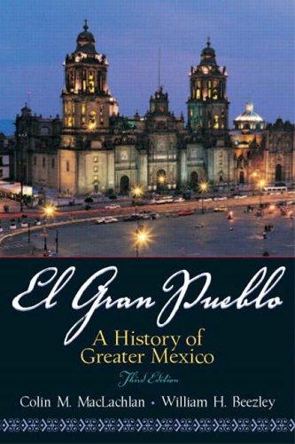 9780131841147: El Gran Pueblo: A History of Greater Mexico (3rd Edition)