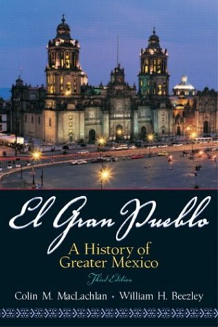 9780131841147: El Gran Pueblo: A History of Greater Mexico (3rd Edition)