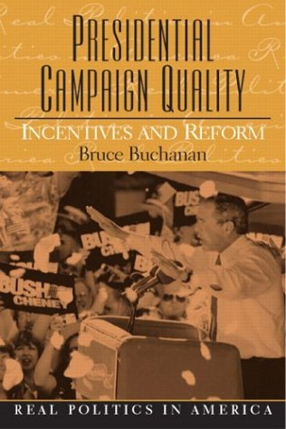 9780131841406: Presidential Campaign Quality: Incentives and Reform