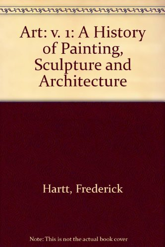 9780131841611: Art: A History of Painting, Sculpture and Architecture, Volume 1, REPRINT (4th Edition)