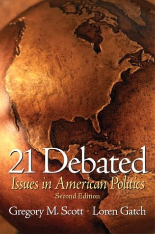9780131841789: 21 Debated: Issues in American Politics (2nd Edition)