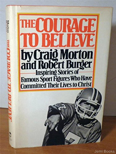 9780131844162: The Courage to Believe