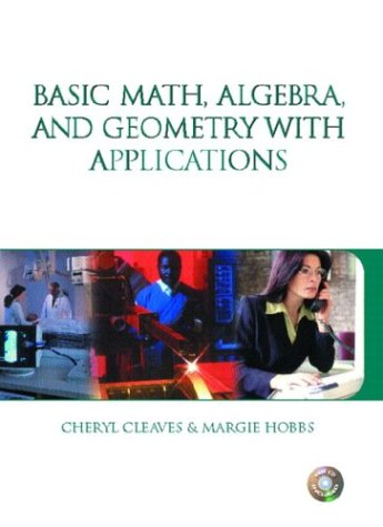9780131844414: Basic Math, Algebra and Geometry with Applications