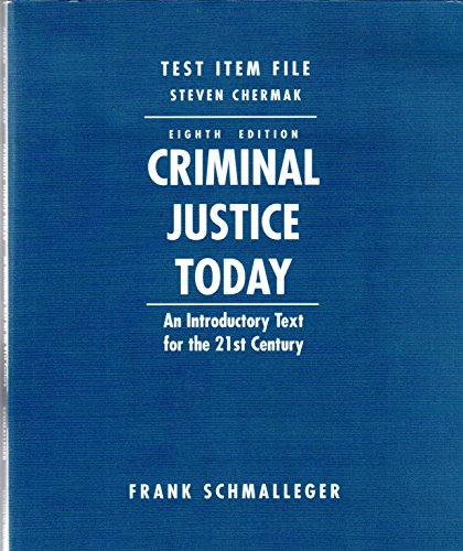 Criminal Justice Today: An Introduction Text for: Frank Schmalleger