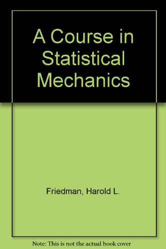 9780131845657: A Course in Statistical Mechanics
