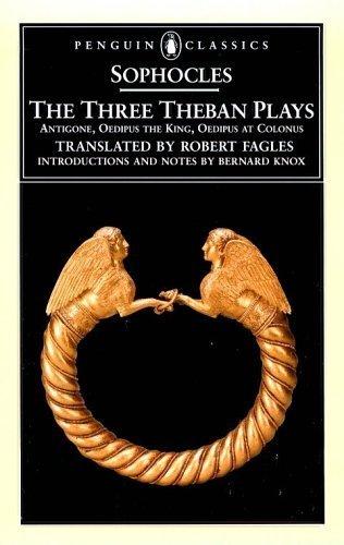9780131846388: The Three Theban Plays: Antigone, Oedipus the King, Oedipus at Colonus