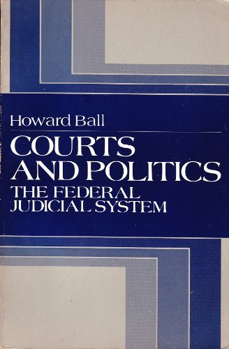 9780131846555: Courts and politics: The Federal judicial system