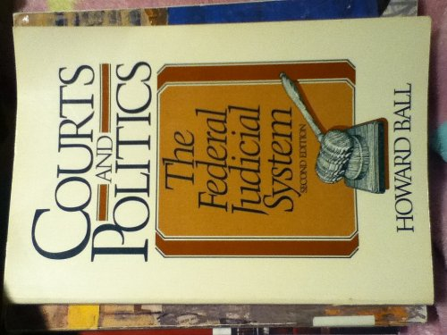 9780131846647: Courts and Politics: The Federal Judicial System (2nd Edition)