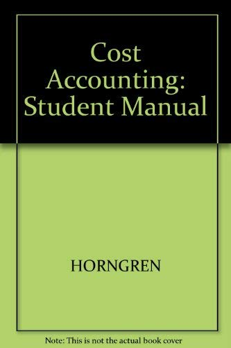 9780131847149: Cost Accounting: A Managerial Emphasisstudent Solutions Manual