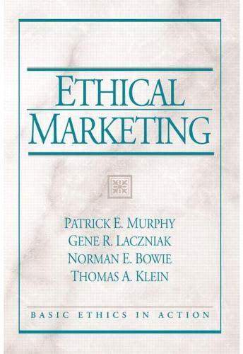 Ethical Marketing: Patrick E. Murphy; Gene R. Laczniak; Norman E. Bowie; Thomas A. Klein