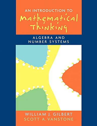 Introduction to Mathematical Thinking: Algebra and Number: Vanstone, Scott A.