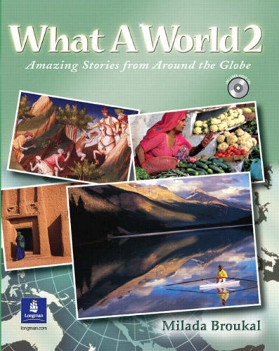 9780131849235: What a World 2: Amazing Stories from Around the Globe, Student Book and Audio CD: Student Book and Audio CD Bk. 2: Student Book and Audio CD High Beginner No. 2