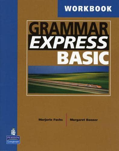 Grammar Express Basic Workbook: Fuchs, Marjorie; Bonner,
