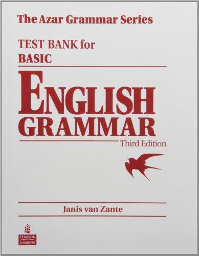 Basic English Grammar: Test Bank, 3rd Edition (The Azar Grammar Series): Janis van Zante
