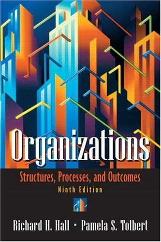 9780131849709: Organizations: Structures, Processes, and Outcomes (9th Edition)