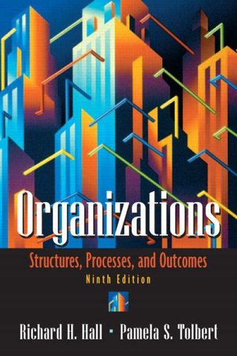 9780131849709: Organizations: Structures, Processes, and Outcomes