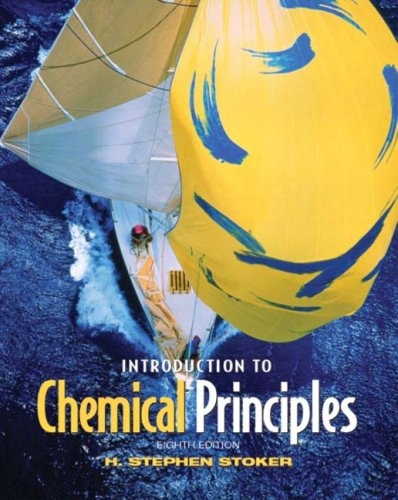 Introduction to Chemical Principles (8th Edition): H. Stephen Stoker
