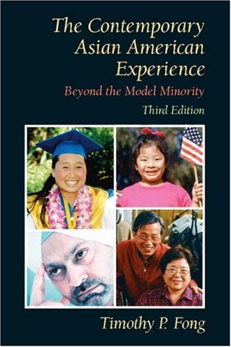 9780131850613: The Contemporary Asian American Experience: Beyond the Model Minority (3rd Edition)