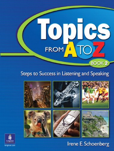 9780131850767: Topics from A to Z, Book 2: Steps to Success in Listening and Speaking (Bk. 2)