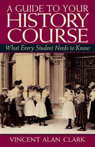 9780131850873: A Guide to Your History Course: What Every Student Needs to Know