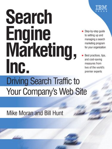 9780131852921: Search Engine Marketing, Inc.: Driving Search Traffic to Your Company's Web Site