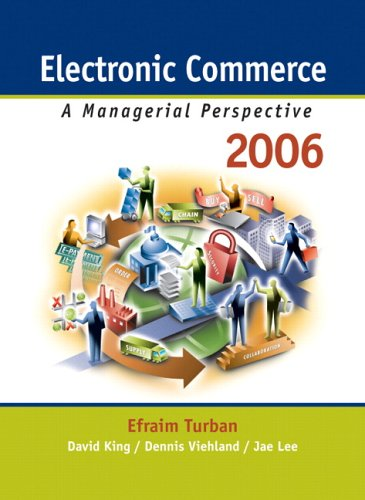 Electronic Commerce: A Managerial Perspective 2006 (4th: Efraim Turban, Dave