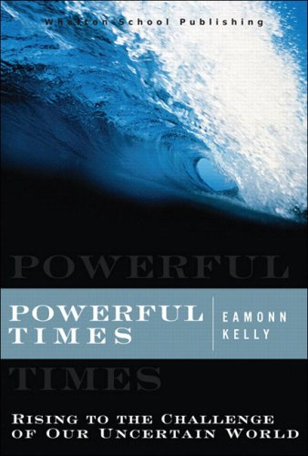 9780131855205: Powerful Times: Rising to the Challenge of Our Uncertain World