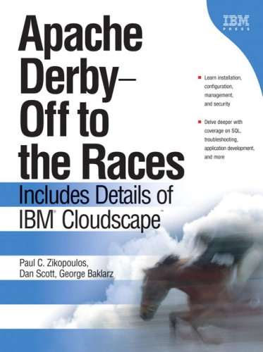 9780131855250: Apache Derby -- Off to the Races: Includes Details of IBM Cloudscape