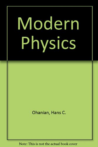 Modern Physics (0131855476) by Ohanian, Hans C.