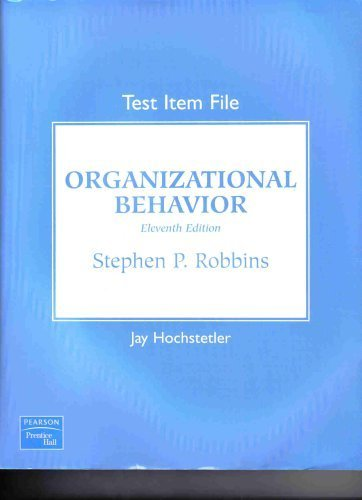 Organizational Behavior Test Item File: Stephen P Robbins,
