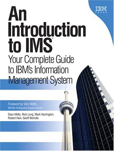 An Introduction to IMS(TM): Your Complete Guide: Dean Meltz, Rick