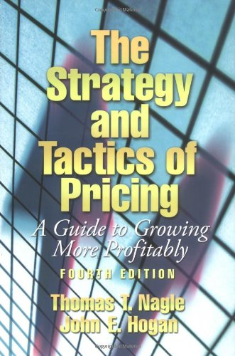 9780131856776: The Strategy and Tactics of Pricing: A Guide to Growing More Profitably