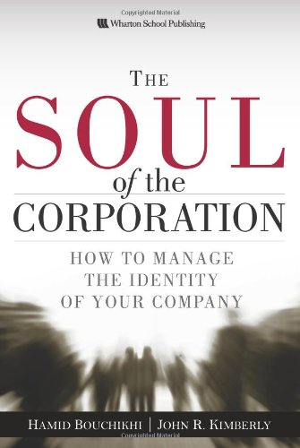 9780131857261: The Soul of the Corporation: How to manage the identity of your company