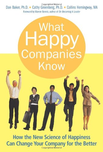9780131858572: What Happy Companies Know: How the New Science of Happiness Can Change Your Company for the Better