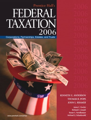 Prentice Hall's Federal Taxation 2006: Corporations,Partnerships, Estates,: Kenneth E. Anderson,