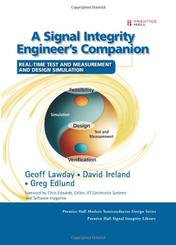 9780131860063: A Signal Integrity Engineer's Companion: Real-Time Test and Measurement and Design Simulation