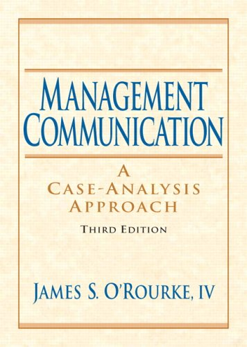 Management Communication (3rd Edition): O'Rourke, James S.