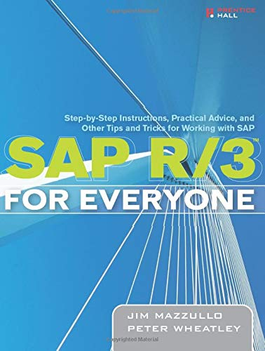 9780131860858: SAP R/3 for Everyone: Step-by-Step Instructions, Practical Advice, and Other Tips and Tricks for Working with SAP