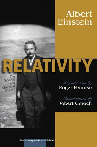 Relativity: The Special and the General Theory,: Albert Einstein, Roger