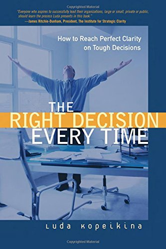 9780131862623: The Right Decision Every Time: How to Reach Perfect Clarity on Tough Decisions