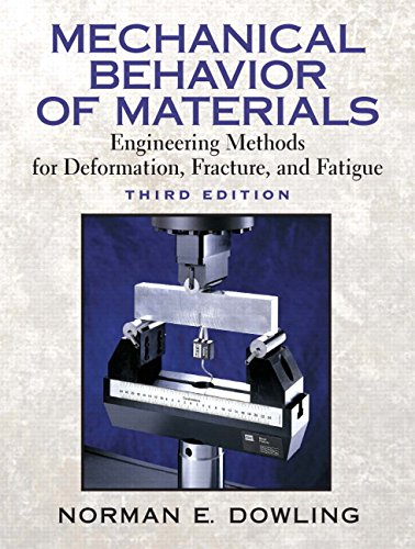 Mechanical Behavior of Materials : Engineering Methods: Norman E. Dowling