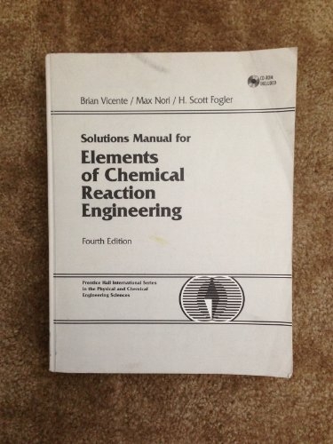 9780131863835: Solutions Manual for Elements of Chemical Reaction Engineering