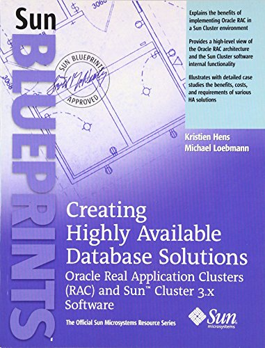 9780131863903: Creating Highly Available Database Solutions: Oracle Real Application Clusters (RAC) and Sun(TM) Cluster 3.X Software: Oracle Real Application ... the Official Sun Microsystems Resource)