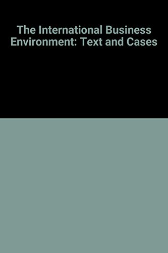 The International Business Environment: Text and Cases: Sundaram, Anant K.