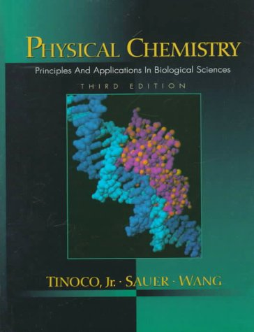 9780131865457: Physical Chemistry: Principles and Applications in Biological Sciences