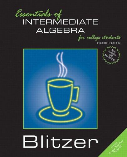 Essentials of Intermediate Algebra for College Students: Robert F. Blitzer