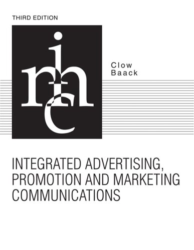 Integrated Advertising, Promotion, and Marketing Communications (3rd: Clow, Kenneth E.,