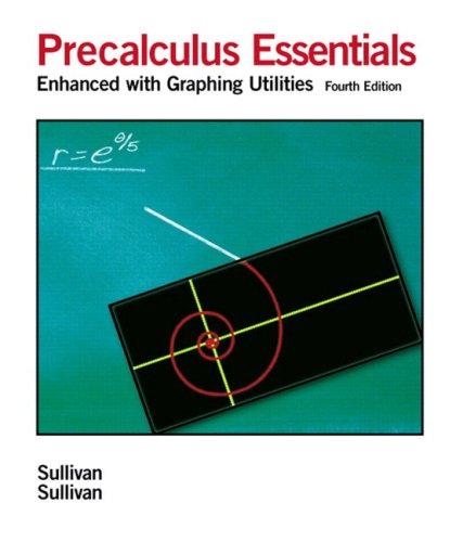 Precalculus Essentials : Enhanced with Graphing Utilities: Michael Sullivan