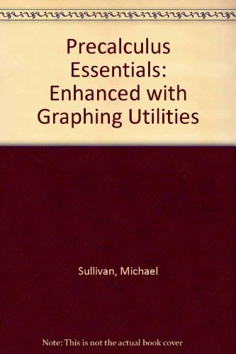9780131866706: Precalculus Essentials: Enhanced with Graphing Utilities